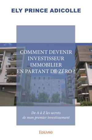 Comment devenir investisseur immobilier en partant de zéro